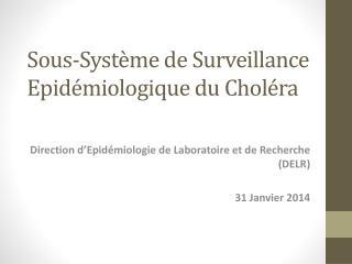 Sous- Système  de Surveillance  Epidémiologique  du  Choléra