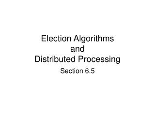 Election Algorithms and Distributed Processing