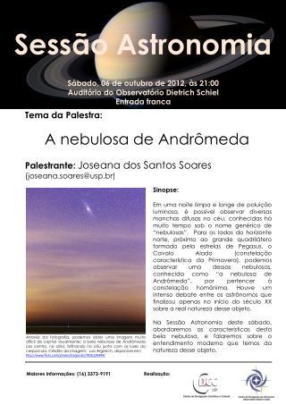 Sábado,  06  de  outubro  de 2012, às 21:00 Auditório do Observatório Dietrich  Schiel