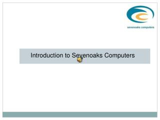 Introduction to Sevenoaks Computers