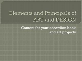 Elements and Principals of ART and DESIGN