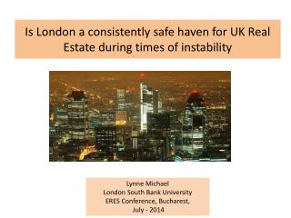 Is London a consistently safe haven for UK Real Estate during times of instability