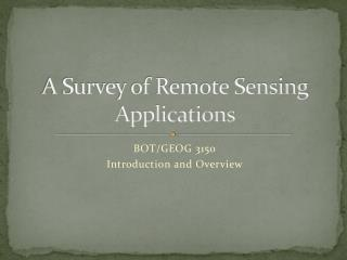 A Survey of Remote Sensing Applications