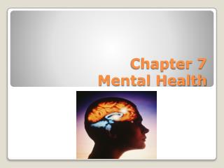 Chapter 7  Mental Health
