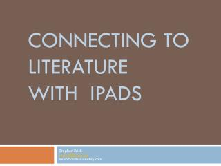 connecting to literature with  ipads