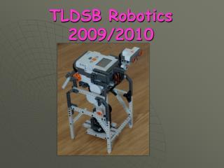 TLDSB Robotics  2009/2010