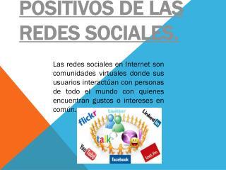 Aspectos Positivos de Las Redes Sociales.