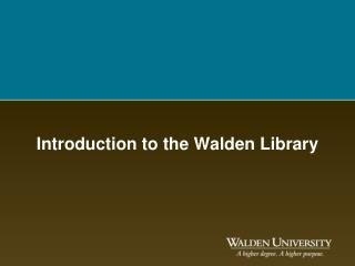 Introduction to the Walden Library