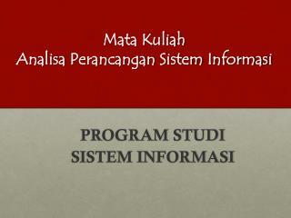 Mata  Kuliah Analisa Perancangan Sistem Informasi