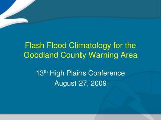 Flash Flood Climatology for the Goodland County Warning Area