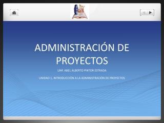ADMINISTRACI�N DE PROYECTOS