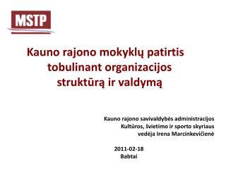 Kauno rajono mokyklų patirtis tobulinant organizacijos struktūrą ir valdymą