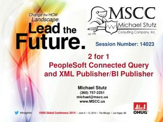 2 for  1 PeopleSoft  Connected Query  and  XML Publisher/BI Publisher