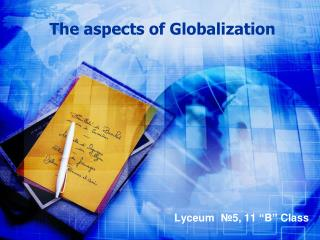 The aspects of Globalization