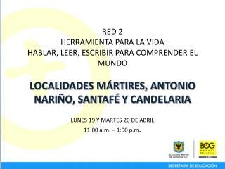 RED 2 HERRAMIENTA PARA LA VIDA HABLAR, LEER, ESCRIBIR PARA COMPRENDER EL MUNDO