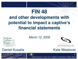 FIN 48 and other developments with potential to impact a captive s financial statements   March 12, 2008