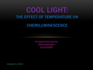Cool light: the effect of temperature on  chemiluminescence