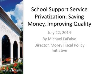 School Support Service Privatization: Saving Money, Improving Quality