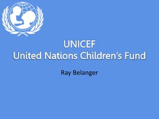UNICEF United Nations Children's Fund