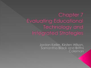 Chapter 7  Evaluating Educational Technology and Integrated Strategies