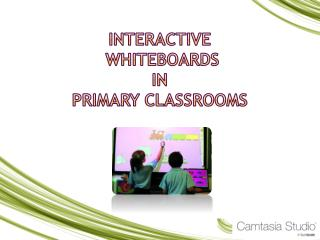 Interactive  Whiteboards in Primary Classrooms