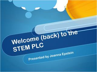 Welcome (back) to the STEM PLC