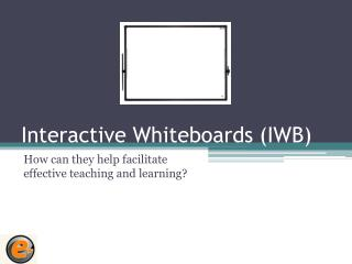 Interactive Whiteboards (IWB)