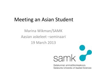 Meeting  an Asian  Student