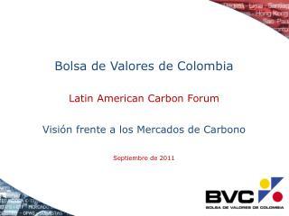 Bolsa de Valores de Colombia Latin  American  Carbon Forum
