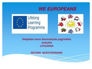 Klaip ėdos Iev os Simonaitytės pagrindinė mokykla LITHUANIA SECOND   QUESTIONNAIRE