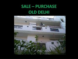 SALE – PURCHASE OLD DELHI
