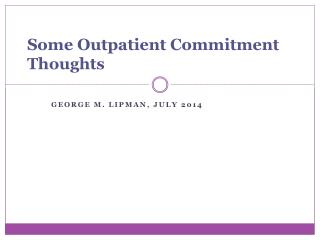 Some Outpatient Commitment Thoughts