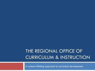 The Regional Office of Curriculum & Instruction