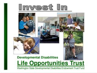 Developmental Disabilities Life Opportunities Trust Washington State Developmental Disabilities Endowment Trust Fund