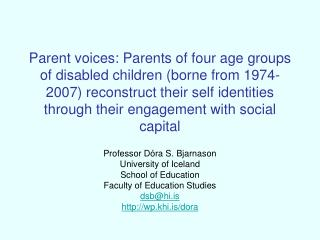 Professor Dóra S. Bjarnason University of Iceland School of Education Faculty of Education Studies