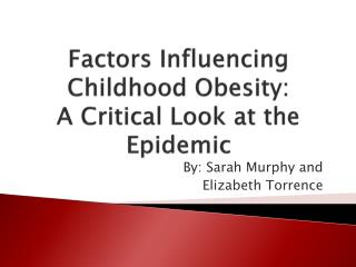 Factors Influencing Childhood Obesity:  A Critical Look at the Epidemic