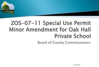 ZOS-07-11 Special Use Permit Minor Amendment for Oak Hall Private School