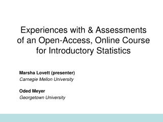 Experiences with  & Assessments  of an Open-Access, Online Course for Introductory  Statistics