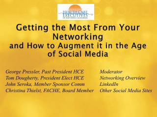 Getting the Most From Your Networking  and How to Augment it in the Age of Social Media