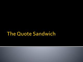 The Quote Sandwich
