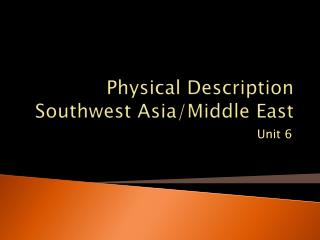 Physical Description Southwest Asia/Middle East