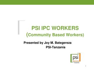 PSI IPC WORKERS ( Community Based Workers)