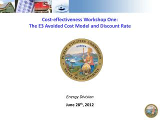 Cost-effectiveness Workshop One:  The E3 Avoided Cost Model and Discount Rate
