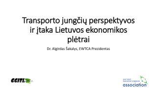 Transporto jungčių perspektyvos ir įtaka Lietuvos ekonomikos plėtrai