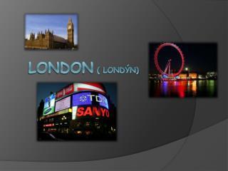 London  (  londýn )