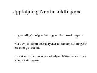Uppföljning  Norrbusriktlinjerna