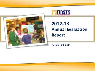 2012-13  Annual Evaluation Report October  23, 2013