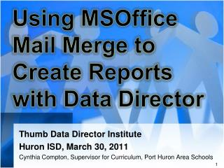 Using MSOffice Mail Merge to Create Reports with Data Director