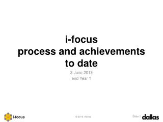 i-focus  process and achievements to date
