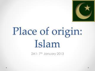 Place of origin: Islam